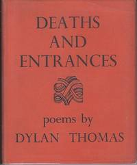 Deaths and Entrances.  Poems By Dylan Thomas by  Dylan Thomas - First Edition - 1946 - from Monroe Bridge Books, SNEAB Member (SKU: 007979)