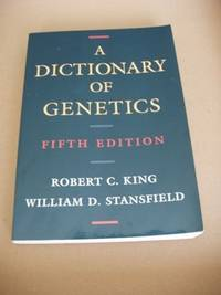 A Dictionary of Genetics by  William D  Robert C. And Stansfield - Paperback - 1997 - from Goldring Books and Biblio.com