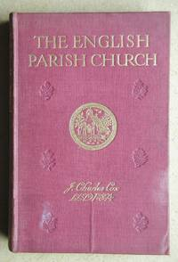 image of The English Parish Church: An Account of the Chief Building Types & of Their Materials During Nine Centuries.