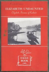 Elizabeth Undaunted. Elizabeth Newman of Kashmir. Eagle Books, No. 20