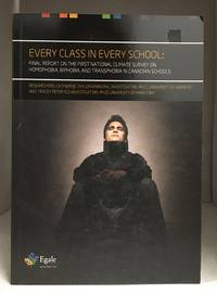 Every Class in Every School; Final Report on the First National Climate Survey on Homophobia, Biphobia, and Transphobia in Canadian Schools