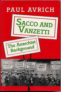 Sacco and Vanzetti. the Anarchist Background.