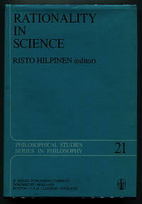 Rationality in Science: Studies in the Foundations of Science and Ethics (Philosophical Studies Series in Philosophy Volume 21)