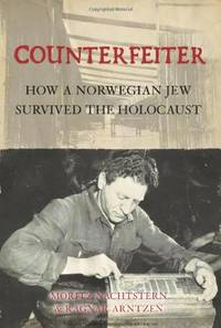 Counterfeiter: How a Norwegian Jew survived the Holocaust
