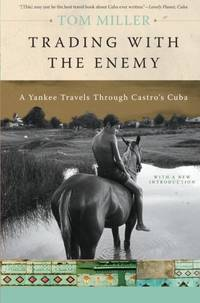 image of Trading with the Enemy: A Yankee Travels Through Castro's Cuba
