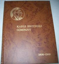 Kable Brothers Company Letterpress and Rotogravure Printers: 1898-1948