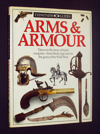 Arms and Armour - Eyewitness Guides: