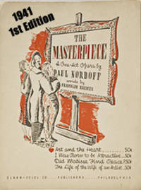 The Masterpiece, a One-Act Opera (4 songs) by  Paul and Franklin Brewer Nordoff - Paperback - 1st Edition  - from BohemianBookworm (SKU: 107801)