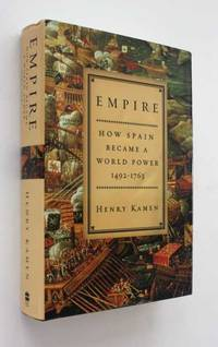 image of Empire: How Spain Became a World Power 1492-1763
