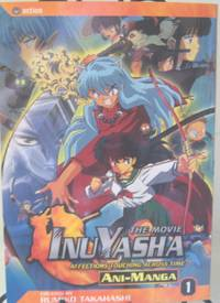 Inu Yasha The Movie: Affections Touching Across Time Volume 1
