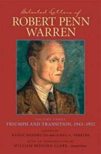 image of Selected Letters of Robert Penn Warren: Triumph and Transition, 1943--1952 (Southern Literary Studies) (v. 3)