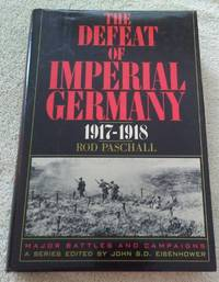 THE DEFEAT OF IMPERIAL GERMANY 1917-1918