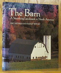 The Barn: A Vanishing Landmark in North America