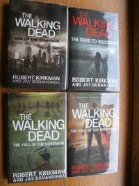 The Walking Dead: Rise of the Governor & The Road to Woodbury & The Fall of the Governor Part 1 & Part 2 by  Robert & Jay Bonansinga Kirkman - Signed First Edition - 2011 - from Scene of the Crime Books, IOBA (SKU: biblio1326)
