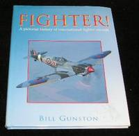 Fighter! by Bill Gunston - Hardcover - Reprint - 1998 - from Yare Books (SKU: 013674)