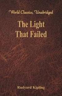 image of The Light That Failed (World Classics, Unabridged)