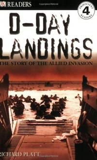 DK Readers L4: D-Day Landings: The Story of the Allied Invasion (DK Readers: Level 4)