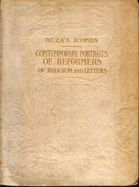 Beza's Icones: Contemporary Portraits of Reformers of Religion and Letters: Being Facsimile Reproductions of the Portraits in Beza's Icones (1580) and in Goulard's Edition (1581), with Introduction and Biographies by C G McCrie