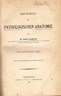 Grundriss der pathologischen Anatomie.  Wiesbaden, J.F. Bergmann, 1893. HIn 8vo, half cloth, pp. XI, 246+VIII+307, with 92+99 woodcuts. First edition