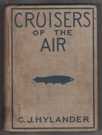 Cruisers of the Air The Story of Lighter-than-Air Craft: from the days of Roger Bacon to the Making of the ZRS-4