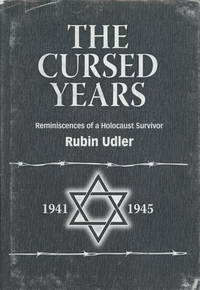The Cursed Years: Reminiscences of a Holocaust Survivor