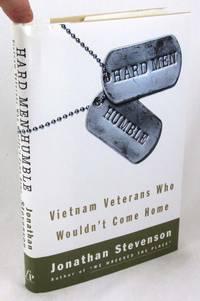 Hard Men Humble: Vietnam Veterans Who Wouldn't Come Home