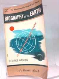 image of Biography of the Earth; Its Past, Present, and Future