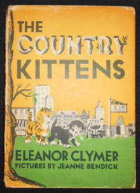 image of The Country Kittens; Eleanor Clymer; With Pictures by Jeanne Bendick [owned by the author and with related correspondence to the author]
