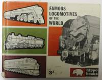 Famous Locomotives of the World : Hippo Books No. 14 by R.K. Evans - Hardcover - 1963 - from H4o Books and Biblio.co.nz