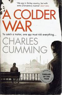 A Colder War: To Catch A Traitor  One Spy Must Risk Everything