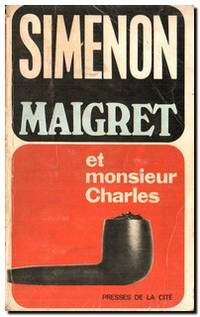 Maigret et Monsieur Charles by  Georges Simenon - Paperback - Reprint - 1973 - from Books in Bulgaria and Biblio.com