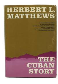 The CUBAN STORY by  Herbert L Matthews - 1st edition - 1961 - from Tavistock Books, ABAA (SKU: 19408)