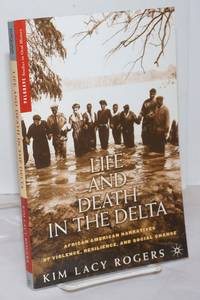 image of Life and Death in the Delta. African American Narratives of Violence, Resilience, and Social Change