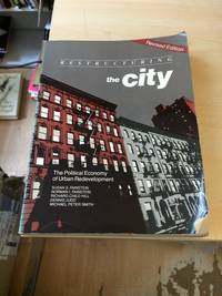 image of Restructuring the City: The Political Economy of Urban Redevelopment