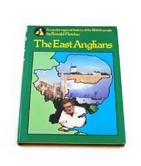 East Anglians: A Popular Regional History of the British People