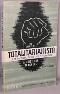 image of The Study of Totalitarianism; An Inductive Approach: A Guide for Teachers.