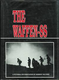 THE WAFFEN-SS: A PICTORIAL DOCUMENTATION.