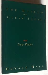 The Museum of Clear Ideas: New Poems