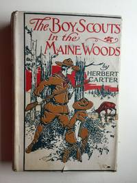 The Boy Scouts in the Maine Woods; Or the New Test for the Silver Fox Patrol