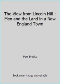 image of The View from Lincoln Hill : Men and the Land in a New England Town