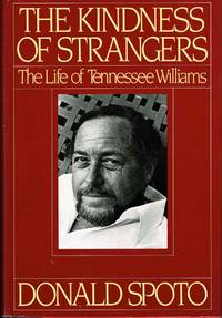 image of The Kindness of Strangers: The Life of Tennessee Williams