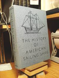 The History of American Sailing Ships by  Howard I Chapelle - Hardcover - 1935 - from Henniker Book Farm and Biblio.co.uk