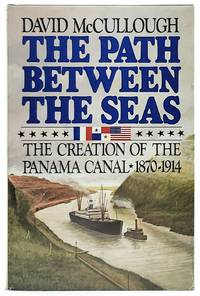 image of The Path Between the Seas: The Creation of the Panama Canal 1870-1914