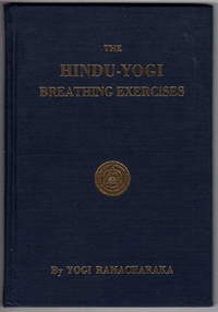 The Hindu-Yogi Breathing Exercises: A System of Physical, Mental and Soul Development