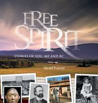 image of Free Spirit : Stories of You, Me and BC