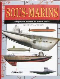 image of Sous-marins : 300 grands navires du monde entier