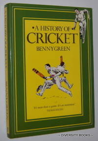 A HISTORY OF CRICKET by  Benny Green - Hardcover - 1988 - from Diversity Books and Biblio.com