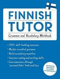 Finnish Tutor: Grammar and Vocabulary Workbook (Learn Finnish with Teach Yourself): Advanced...