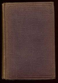 New York: Charles Scribner, 1868. Hardcover. Very Good. Some light and scattered foxing, bookplate o...