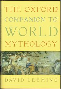 The Oxford Companion To World Mythology by David Leeming - 1st - 2005 - from Hall of Books (SKU: 181523)